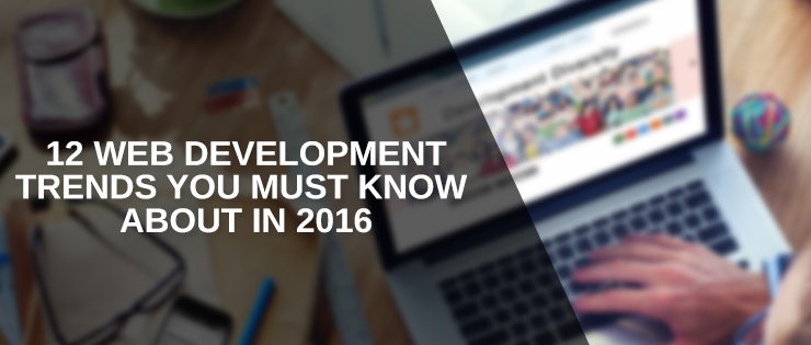 12Web-Development-Trends_You_Must_Know_About_in_2016