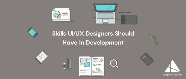 skills-ui-ux-designers-should-have-in-development