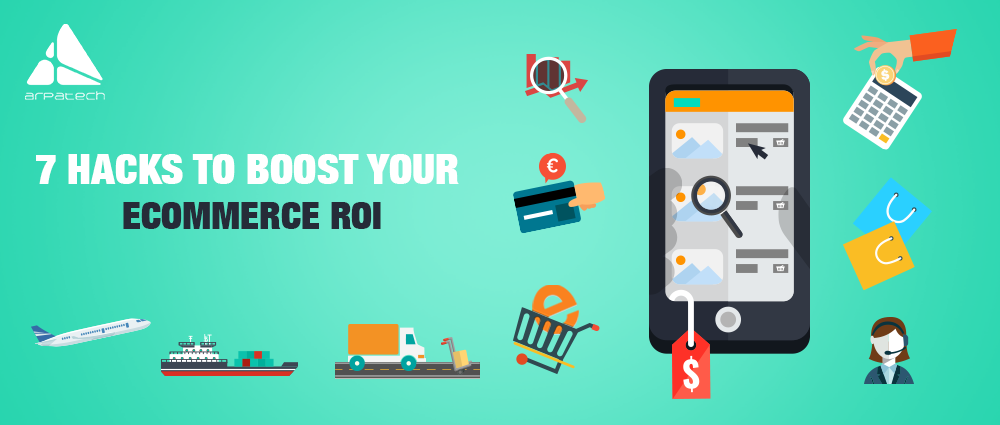 7-hacks-to-boost-your-e-commerce-roi