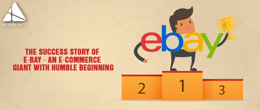 inspiring success story of ebay, the great ecommerce giant, world's leading ecommerce company, ecommerce