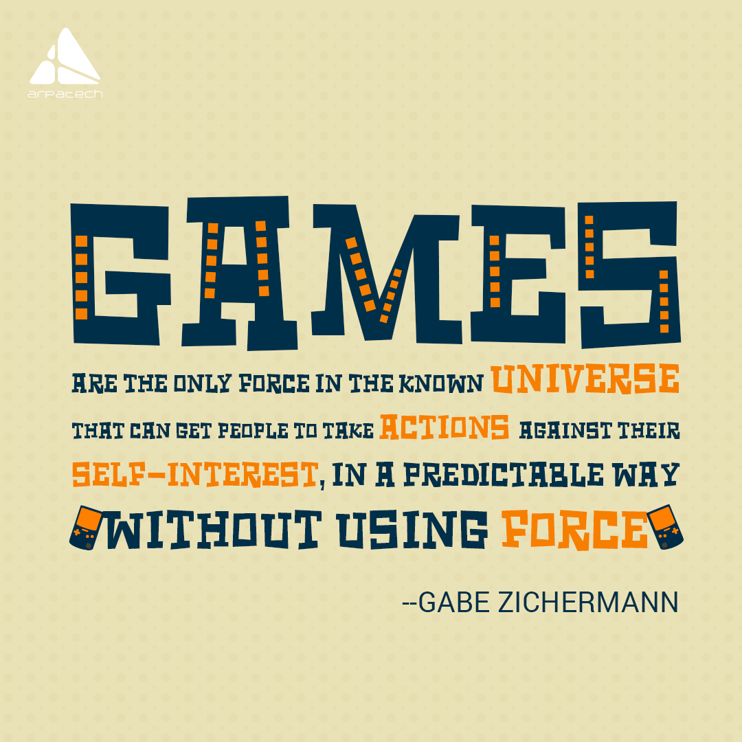 games-are-the-only-force-in-the-known-universe-that-can-get-people-to-take-actions-against-their-self-interest-in-a-predictable-way-without-using-force