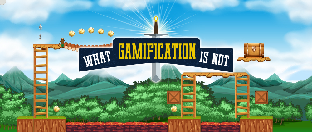 what gamification is not