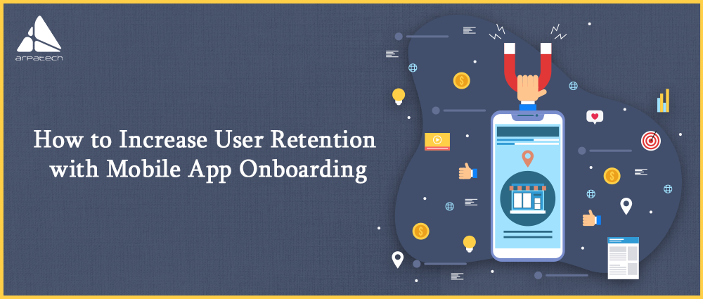 How to Increase User Retention with Mobile App Onboarding
