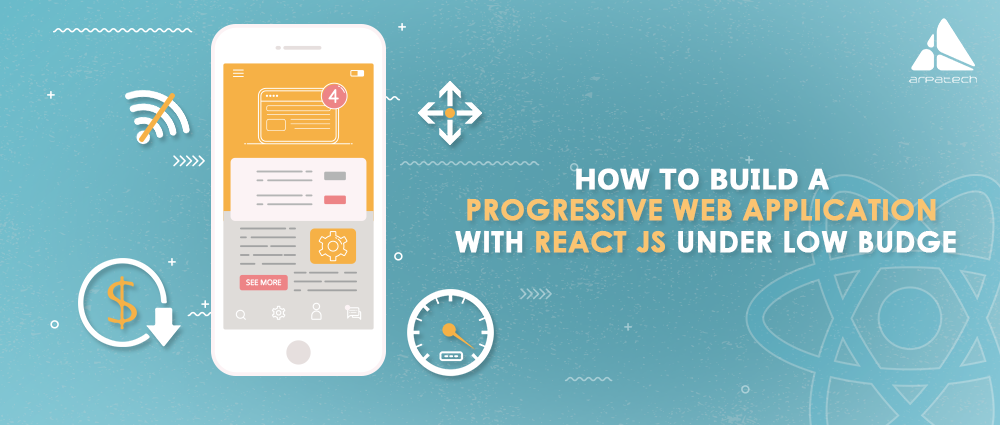 How-to-Build-a-Progressive-Web-Application-with-React-JS-Under-Low-Budget-Recovered