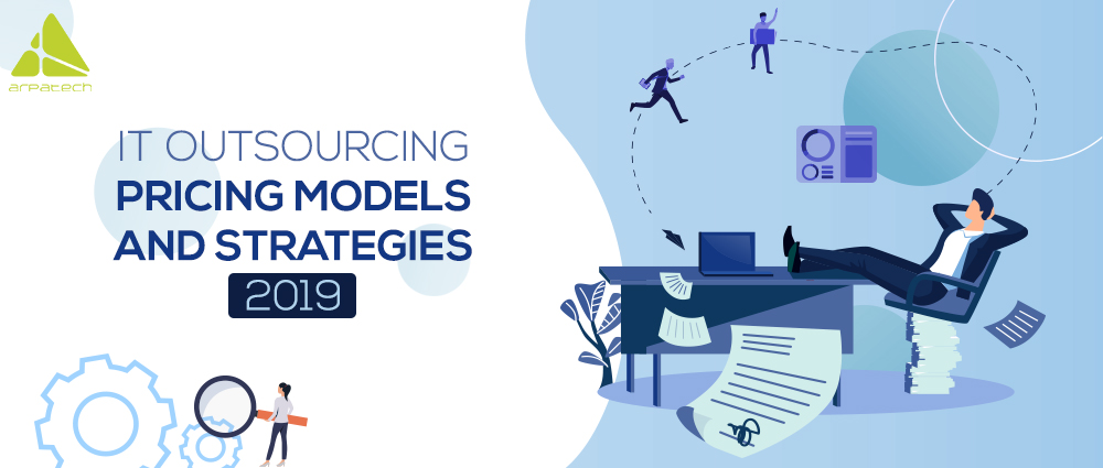 it-outsourcing-pricing-models-and-strategies-2019-blog