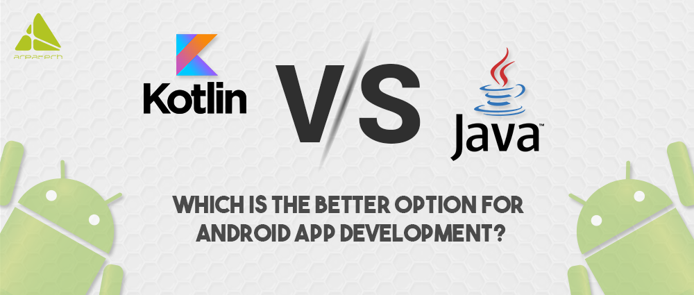 java-vs-kotlin-which-is-the-better-option-for-android-app-development