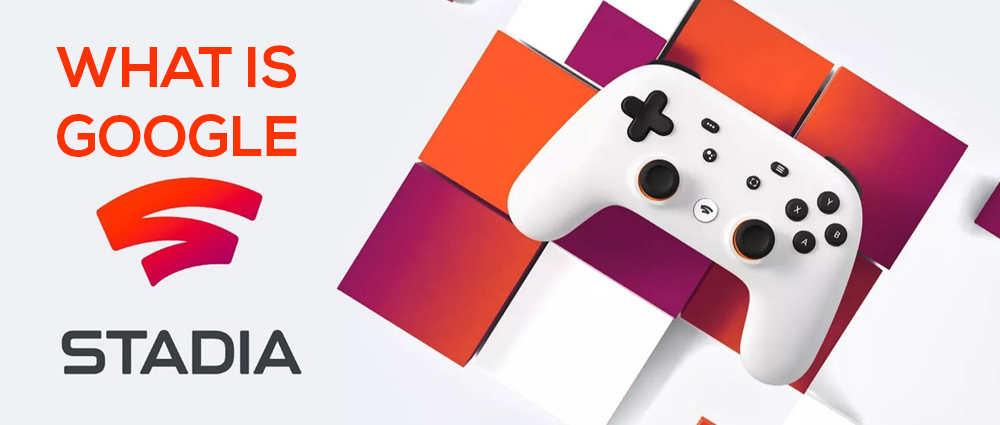 What-is -google-stadia