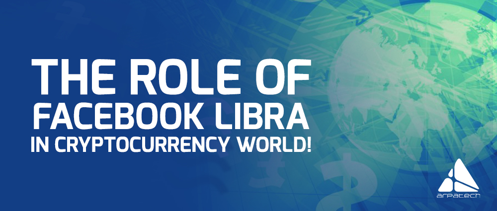 The Role of Facebook Libra in Cryptocurrency World!