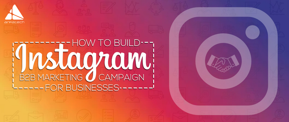 build-instagram-b2b-marketing-campaign-blog