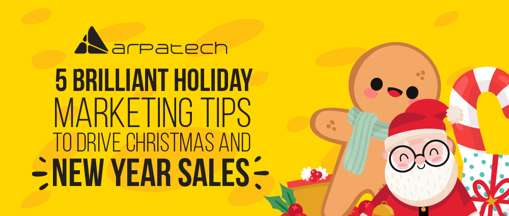 5-brilliant-holiday-marketing-tips-to-drive-christmas-and-new-year-sale