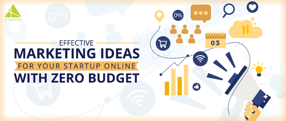 Effective Marketing Ideas for Your Startup Online with Zero Budget
