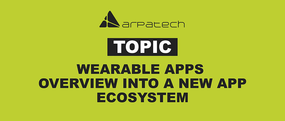 Wearable Apps: An Overview of a New App Ecosystem